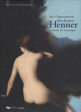 Jean-Jacques Henner : Face à l'impressionnisme, Le dernier des romantiques 26 juin 2007-13 janvier 2008
