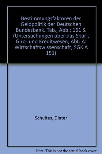 Bestimmungsfaktoren der Geldpolitik der Deutschen Bundesbank. ( = Untersuchungen über das Spar-, Giro- und Kreditwesen/ A: Wirtschaftswissenschaft, 151) .