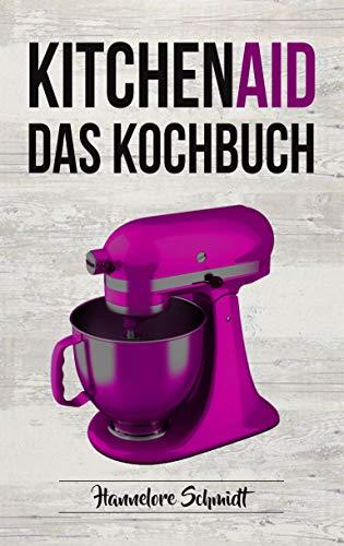 Kitchen Aid: Das Kochbuch