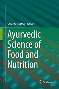 Ayurvedic Science of Food and Nutrition par [Rastogi (Ed.), Sanjeev]