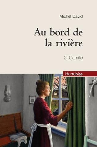 Au bord de la rivière, Tome 2 : Camille