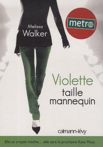 Violette, Tome 1 : Violette taille mannequin par Melissa Walker