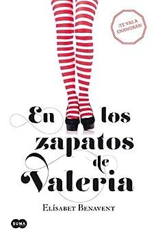 En los zapatos de Valeria (Saga Valeria 1) de [Benavent, Elísabet]