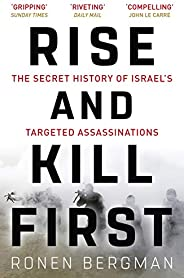 Rise and Kill First: The Secret History of Israel's Targeted Assassinations (English Edit