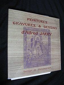 Peintures, gravures & dessins d Alfred Jarry par Jarry A