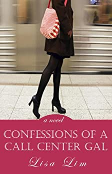 Confessions of a Call Center Gal: a novel by [Lim, Lisa]