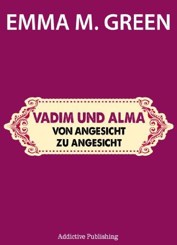 Buchseite und Rezensionen zu 'Vadim und Alma Von Angesicht zu Angesicht (Du + Ich: Wir Zwei)' von Emma M. Green