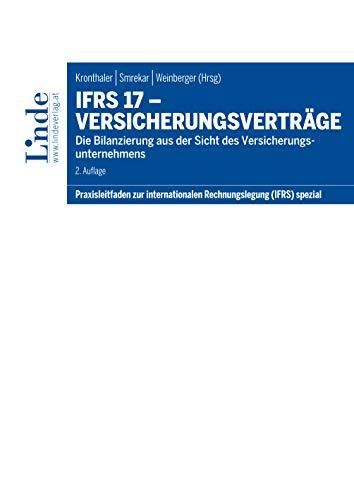 IFRS 17 - Versicherungsverträge: Die Bilanzierung aus der Sicht des Versicherungsunternehmens (Praxisleitfaden zur internationalen Rechnungslegung (IFRS))