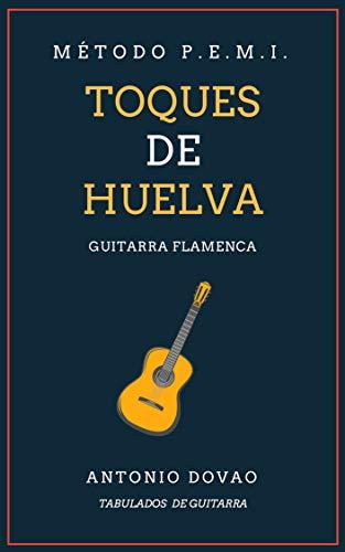 TOQUES DE HUELVA: Tabulados de guitarra flamenca (Falsetas de Guitarra flamenca n 1)