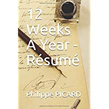 12 Weeks A Year - Résumé