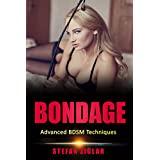Bondage: BDSM Positions: The 20 Most Advanced BDSM Techniques (Sex Guide for Couples, Submissive Wife) (English Edition)