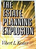 The estate planning explosion