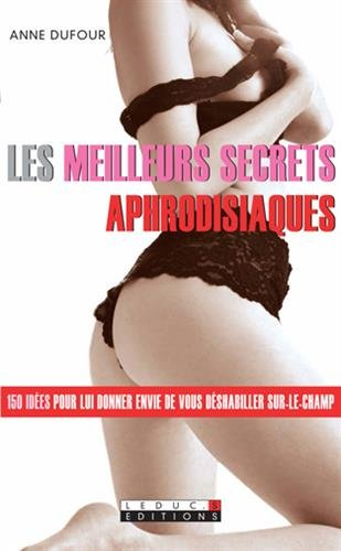 Les meilleurs secrets aphrodisiaques