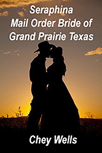 Seraphina: The Mail Order Brides of Grand Prairie Texas (English Edition)