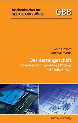 Das Kartengeschäft: Zwischen Convenience, Effizienz und Profitabilität (Taschenbücher für Geld, Bank und Börse)