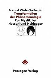 Transformation der Phänomenologie. Zur Mystik bei Husserl und Heidegger (Passagen Philosophische Theologie)