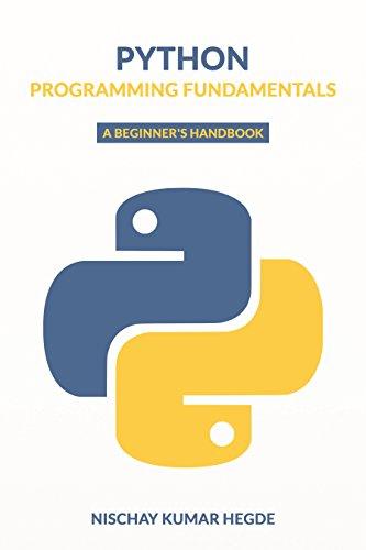 Python Programming Fundamentals- A Beginner's Handbook
