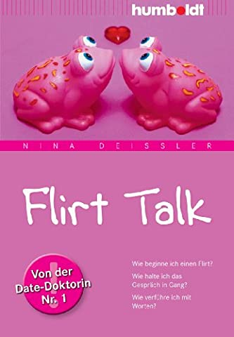 Flirt Talk. Wie beginne ich einen Flirt? Wie halte ich