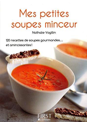 Petit Livre de - Mes petites soupes minceur par Nathalie VOGTLIN