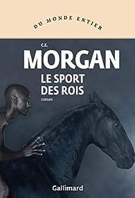 Le sport des rois par C.E. Morgan