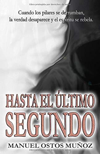 Hasta el último segundo por Manuel Ostos Muñoz