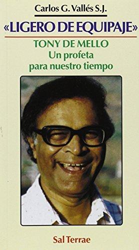 Ligero de Equipaje - Tony de Mello (Spanish Edition) by Carlos Gonzalez Valles (1995-10-02)