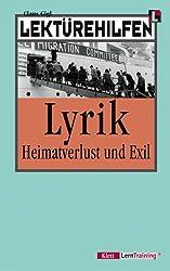 Lektürehilfen. Lyrik - Heimatverlust und Exil.