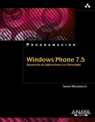 Windows Phone 7.5. Desarrollo de aplicaciones con Silverlight (Programación) por Shawn Wildermuth