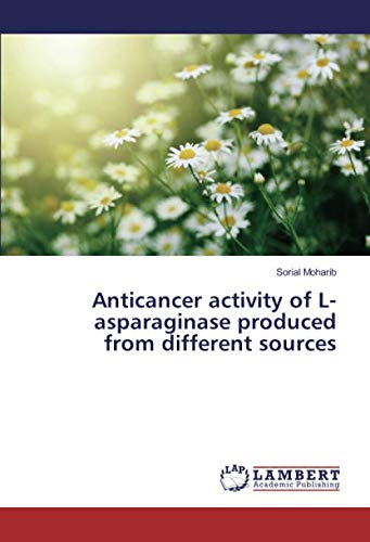 Anticancer activity of L-asparaginase produced from different sources