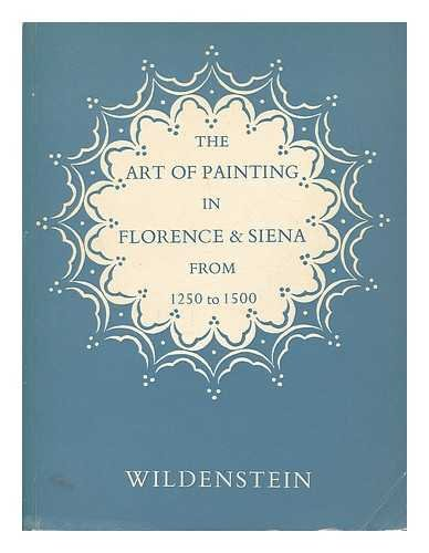 The art of painting in Florence & Siena from 1250 to 1500 : a loan exhibition in aid of the National Trust and the National Art-Collections Fund, 24 February - 10 April 1965