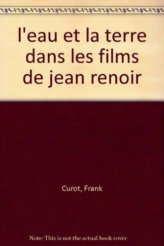 L'eau et la terre dans les films de Jean Renoir