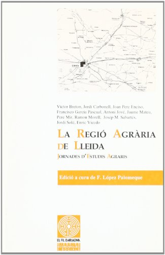 La regió agrària de Lleida: Jornades d'estudis agraris. Abril 1991 (Fil d'Ariadna)