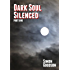 Dark Soul Silenced - Part One (Dark Soul Chronicles Book 1)