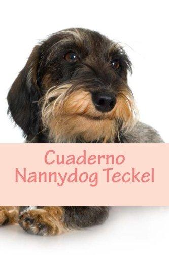 Cuaderno Nannydog Teckel: Teckel Notebook