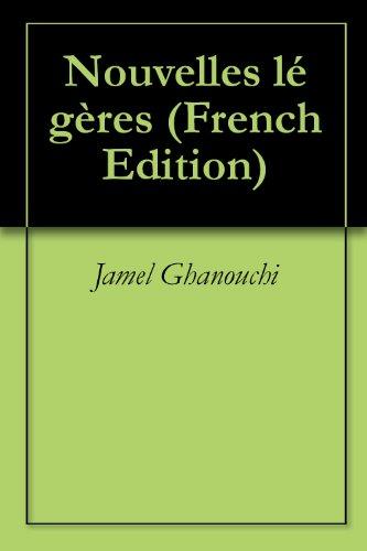 Nouvelles légères par Jamel Ghanouchi