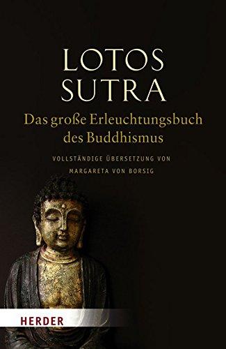 Lotos-Sutra - Das große Erleuchtungsbuch des Buddhismus: Vollständige Übersetzung von Margareta von Borsig