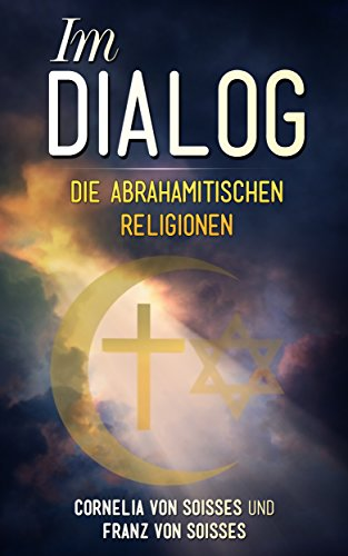 Im Dialog - Die abrahamitischen Religionen