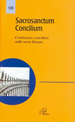 Sacrosanctum concilium. Costituzione conciliare sulla sacra liturgia