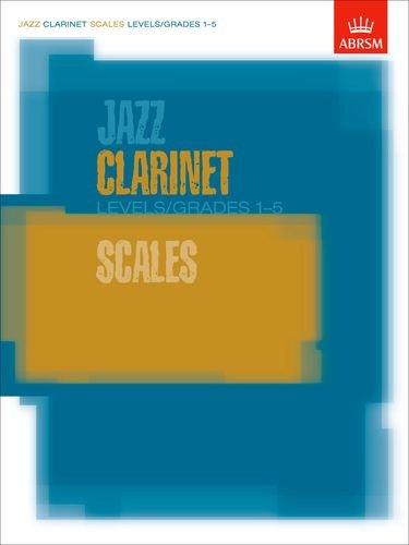 Jazz Clarinet Scales Levels/Grades 1-5: Levels / Grades 1-5 (ABRSM Exam Pieces) (1 2 Scale E-gitarre)
