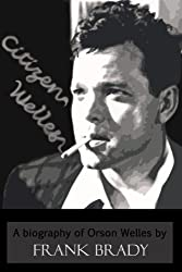 Citizen Welles: A Biography of Orson Welles (English Edition)