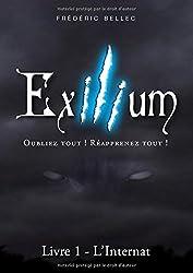 Exilium : Livre 1 : L'internat. Oubliez tout! Réapprenez tout!