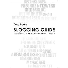 Blogging Guide: Tipps für Anfänger, Buchblogger und Autoren