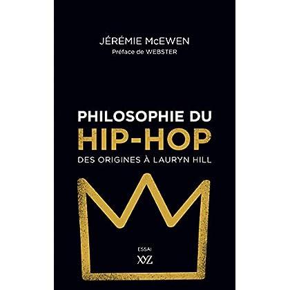 Philosophie du hip-hop: Des origines à Lauryn Hill