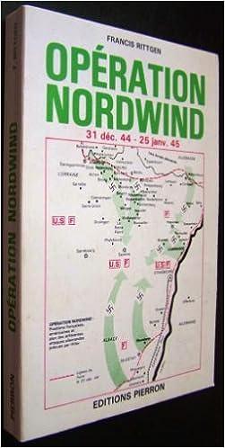 "Livre Operation ""Nordwind"": 25 decembre 1944-25 janvier 1945 (French Edition) pdf"