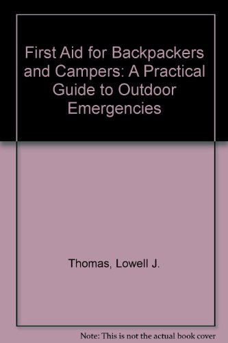 First Aid for Backpackers and Campers: A Practical Guide to Outdoor Emergencies