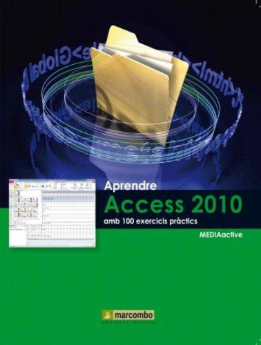 Aprendre Access 2010 amb 100 exercicis pràctics (Catalan Edition)