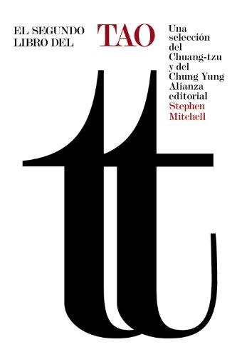 El segundo libro del Tao: Una selección del Chuang-tzu y del Chung Yung (El Libro De Bolsillo - Humanidades) por Stephen Mitchell