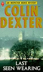 Last Seen Wearing (Pan crime) by Colin Dexter (1991-07-12)