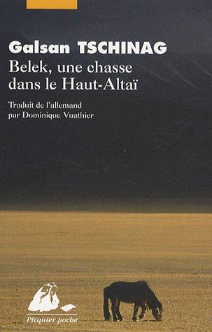 Belek, une chasse dans le Haut-Altaï suivi de Une histoire touva