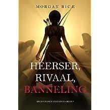 Heerser, Rivaal, Banneling (Over Kronen en Glorie—Boek 7)